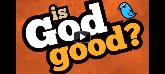 Is God Good?